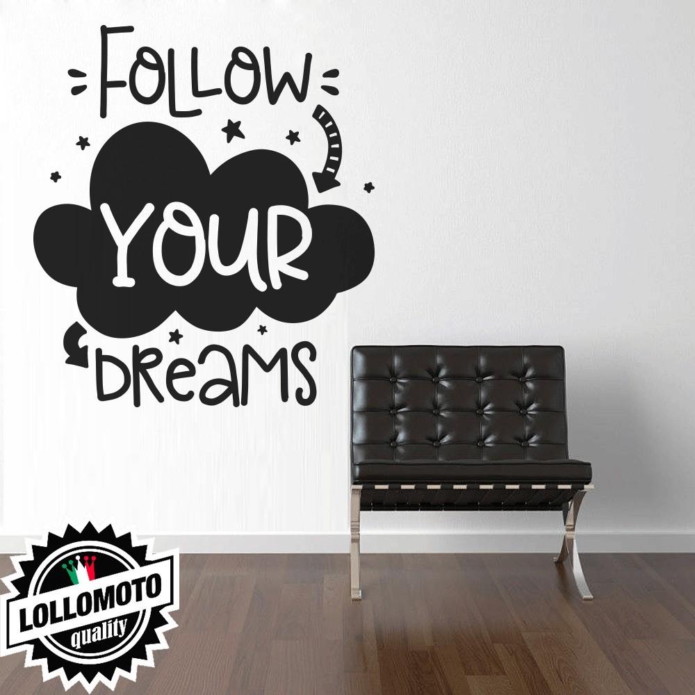 Follow Your Dream Wall Stickers Adesivo Murale Arredamento da Muro Interior Design Ufficio Camera Cameretta Cucina